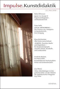 Impulse.Kunstdidaktik / Impulse.Kunstdidaktik 23 von Bering,  Kunibert, Küchmeister,  Klaus, Niehoff,  Rolf, Nolte,  Fiona, Rückert,  Friederike, Sahle,  Eva-Maria, Tiborra,  Jana, Vierck,  Alke, Volland,  Janna, Wilsmann,  Stefan