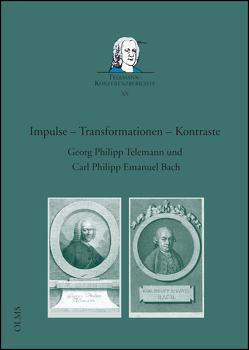 Impulse – Transformationen – Kontraste. Georg Philipp Telemann und Carl Philipp Emanuel Bach von Lange,  Carsten, Reipsch,  Brit, Reipsch,  Ralph-Jürgen