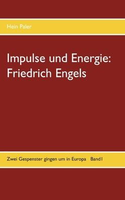 Impulse und Energie: Friedrich Engels von Paler,  Hein
