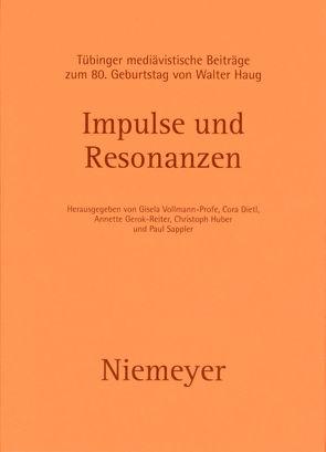 Impulse und Resonanzen von Dietl,  Cora, Gerok-Reiter,  Annette, Huber,  Christoph, Vollmann-Profe,  Gisela