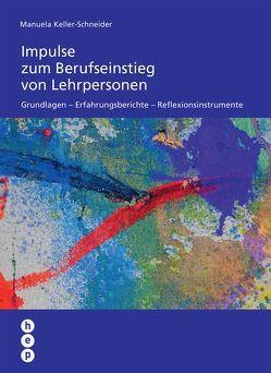 Impulse zum Berufseinstieg von Lehrpersonen von Keller-Schneider,  Manuela