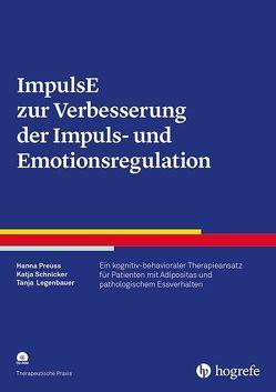 ImpulsE zur Verbesserung der Impuls- und Emotionsregulation von Legenbauer,  Tanja, Preuss,  Hanna, Schnicker,  Katja