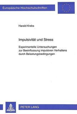 Impulsivität und Stress von Krebs,  Harald