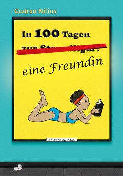In 100 Tagen eine Freundin von Nilius,  Gudrun
