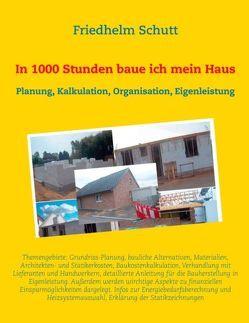 In 1000 Stunden baue ich mein Haus von Schutt,  Friedhelm