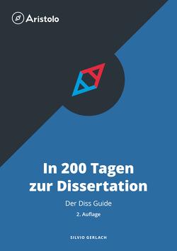 In 200 Tagen zur Dissertation – Der Diss Guide von Gerlach,  Silvio