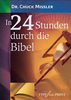 In 24 Stunden durch die Bibel von Missler,  Charles Chuck, Sommerer,  Thomas, Topf,  Hans-Georg