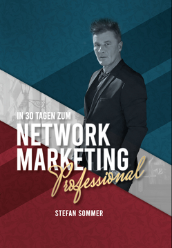 In 30 Tagen zum Network Marketing Professional von Sommer,  Stefan