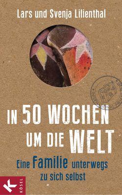In 50 Wochen um die Welt von Lilienthal,  Lars, Lilienthal,  Svenja