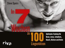 In 7 Wochen zu 100 Liegestützen von Speirs,  Steve