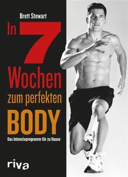 In 7 Wochen zum perfekten Body von Stewart,  Brett