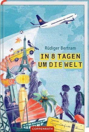 In 8 Tagen um die Welt von Bertram,  Rüdiger, Schautz,  Irmela