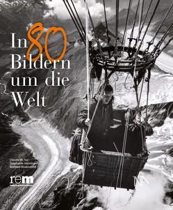 In 80 Bildern um die Welt von Herrmann,  Stephanie, Sui,  Claude W., Wilfried,  Rosendahl