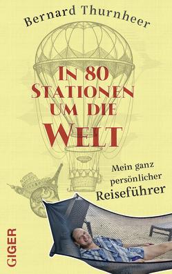 In 80 Stationen um die Welt von Thurnheer,  Bernard