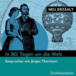 In 80 Tagen um die Welt – neu erzählt von Thormann,  Jürgen, Verne,  Jules