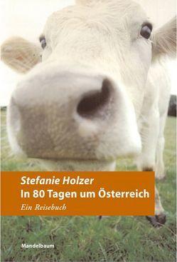 In 80 Tagen um Österreich von Holzer,  Stefanie