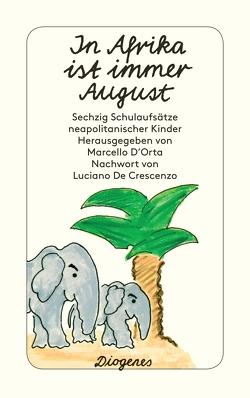 In Afrika ist immer August von Birk,  Linde, D'Orta,  Marcello