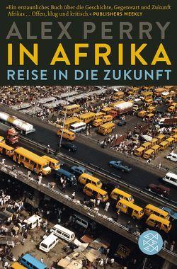 In Afrika: Reise in die Zukunft von Bischoff,  Michael, Perry,  Alex
