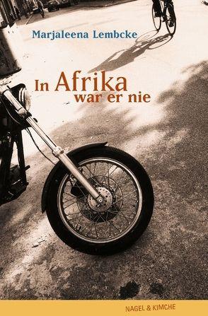In Afrika war er nie von Lembcke,  Marjaleena