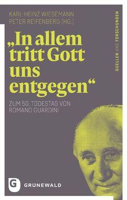 """""""In allem tritt Gott uns entgegen"""" von Reifenberg,  Peter, Wiesemann,  Karl-Heinz"""