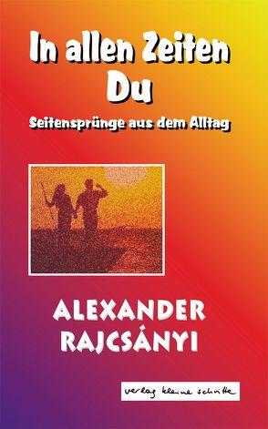 In allen Zeiten Du von Rajcsányi,  Alexander