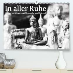 In aller Ruhe … (Premium, hochwertiger DIN A2 Wandkalender 2021, Kunstdruck in Hochglanz) von Stöckinger,  Mario