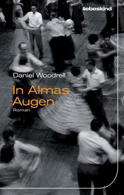 In Almas Augen von Torberg,  Peter, Woodrell,  Daniel