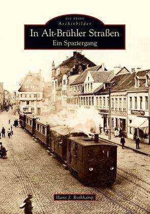 In Alt-Brühler Straßen von Rothkamp,  Hans J.