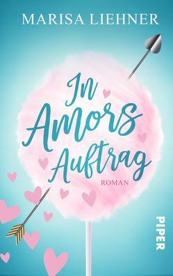 In Amors Auftrag von Liehner,  Marisa