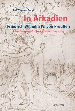 In Arkadien von Senn,  Rolf Thomas