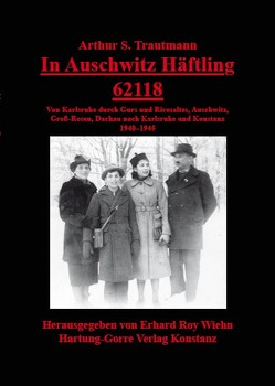 In Auschwitz Häftling 62118 von Trautmann,  Arthur S., Wiehn,  Erhard Roy