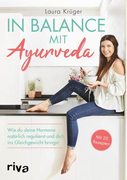 In Balance mit Ayurveda von Krüger,  Laura