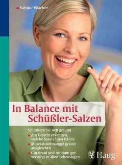 In Balance mit Schüßler-Salzen von Wacker,  Sabine