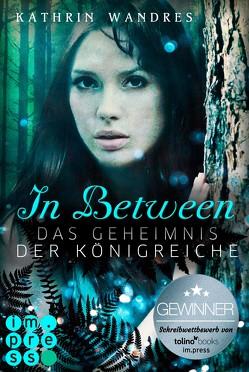 In Between. Das Geheimnis der Königreiche (Band 1) von Wandres,  Kathrin
