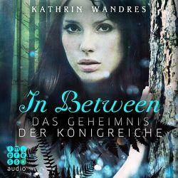 In Between. Das Geheimnis der Königreiche von Adjei,  Claudia, Wandres,  Kathrin