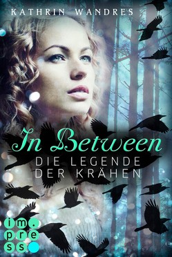In Between. Die Legende der Krähen (Band 2) von Wandres,  Kathrin