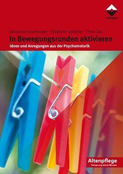 In Bewegungsrunden aktivieren von Eisenburger,  Marianne, Gstöttner,  Elisabeth, Zak,  Thesi