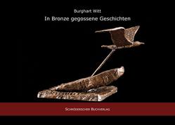 In Bronze gegossene Geschichten von Witt,  Burkhart