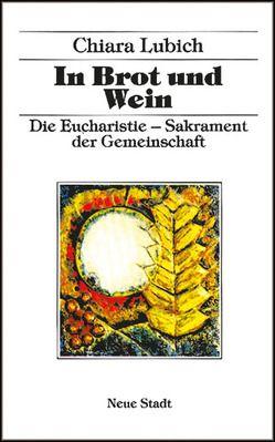 In Brot und Wein von Assmus,  Dietlinde, Lubich,  Chiara, Stimpfle,  Josef