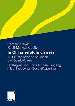 In China erfolgreich sein von Krauße,  Reuß-Markus, Preyer,  Gerhard
