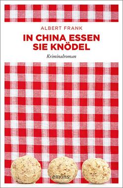 In China essen sie Knödel von Frank,  Albert