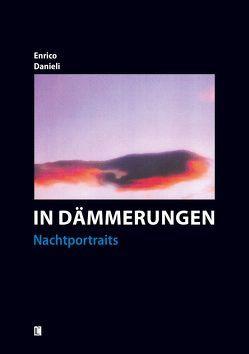 In Dämmerungen – Nachtportraits von Danieli,  Enrico