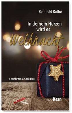 In deinem Herzen wird es Weihnacht von Ruthe,  Reinhold