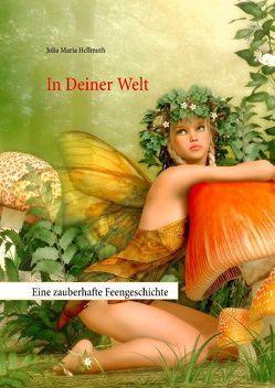 In Deiner Welt von Hellmuth,  Julia Maria