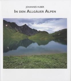 In den Allgäuer Alpen von Huber,  Johannes