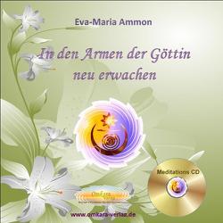 In den Armen der Göttin neu erwachen von Ammon,  Eva-Maria