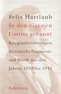 »In den eigenen Umriss gebannt« von Ewenz,  Gabriele Lieselotte, Hartlaub,  Felix