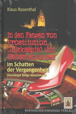 In den Fängen von Prostitution, Glücksspiel und Menschenhandel von Rosenthal,  Klaus