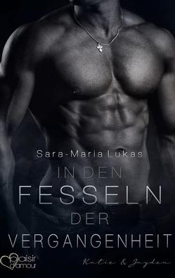 In den Fesseln der Vergangenheit von Lukas,  Sara-Maria