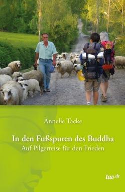 In den Fußspuren des Buddha von Tacke,  Annelie